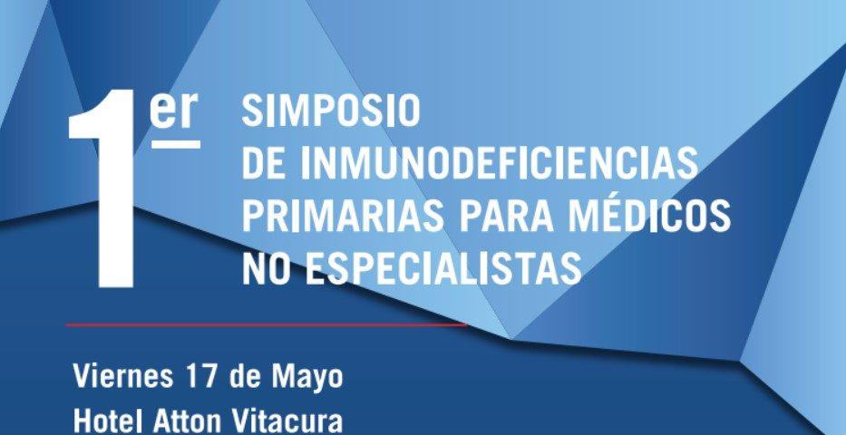 1er Simposio de inmunodeficiencias primarias para médicos no especialistas